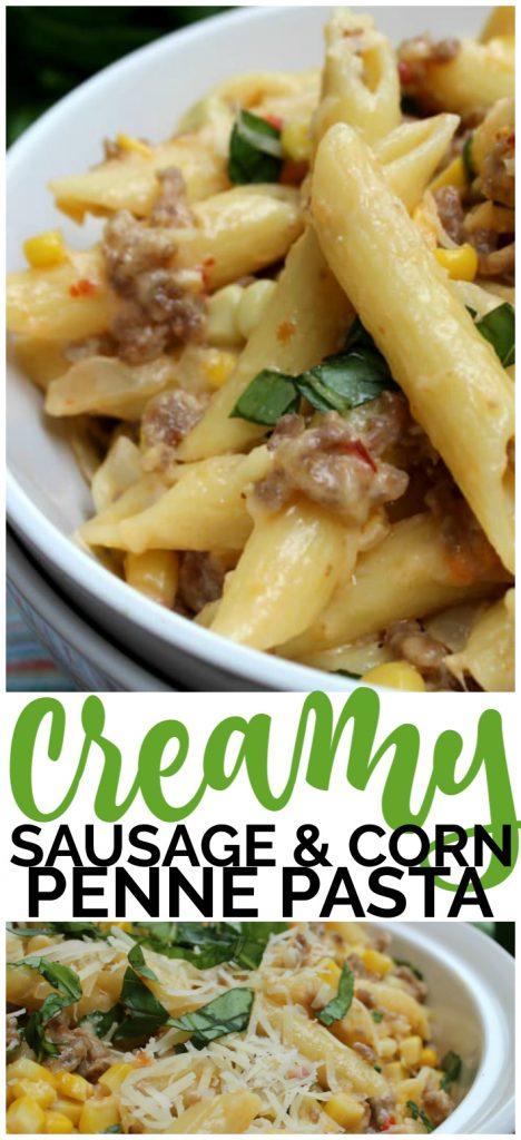Creamy Sausage & Corn Penne Pasta pinterest image