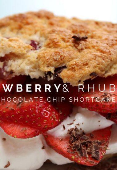 Strawberry & Rhubarb Chocolate Chip Shortcakes