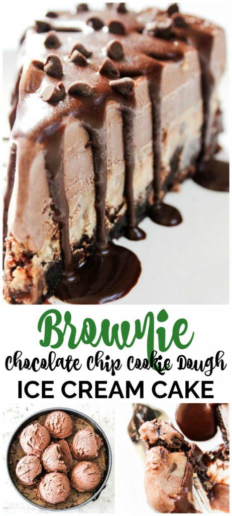 Brownie Chocolate Chip Cookie Dough Chocolate Ice Cream Cake pinterest image