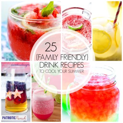 25 {Family Friendly} Drink Recipes to Cool Your Summer