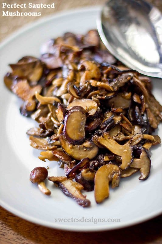 PERFECT SAUTEED MUSHROOMS