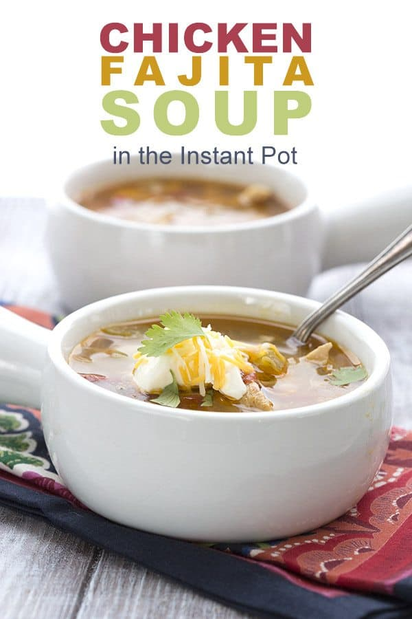 INSTANT POT CHICKEN FAJITA SOUP