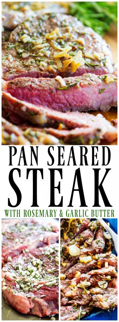 Mouthwatering and insanely delicious and easy, this PAN SEARED STEAK WITH ROSEMARY AND GARLIC BUTTER can make your kitchen the best steakhouse around.